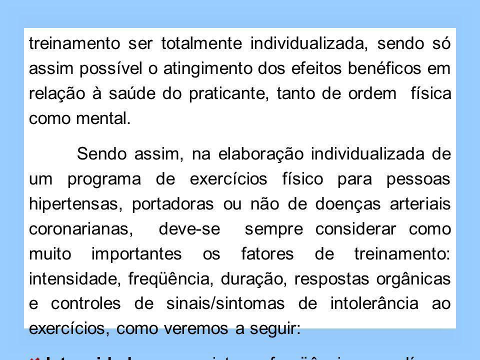 treinamento ser totalmente individualizada, sendo só assim possível o atingimento dos efeitos benéficos em relação à saúde do praticante, tanto de ordem física como mental.
