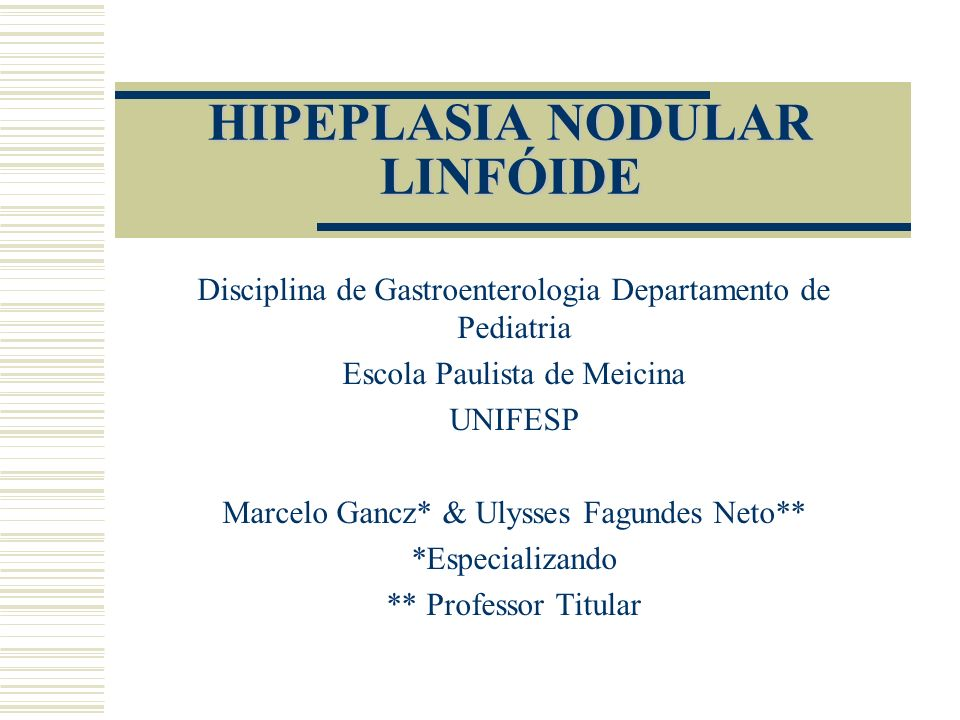 HIPEPLASIA NODULAR LINFÓIDE