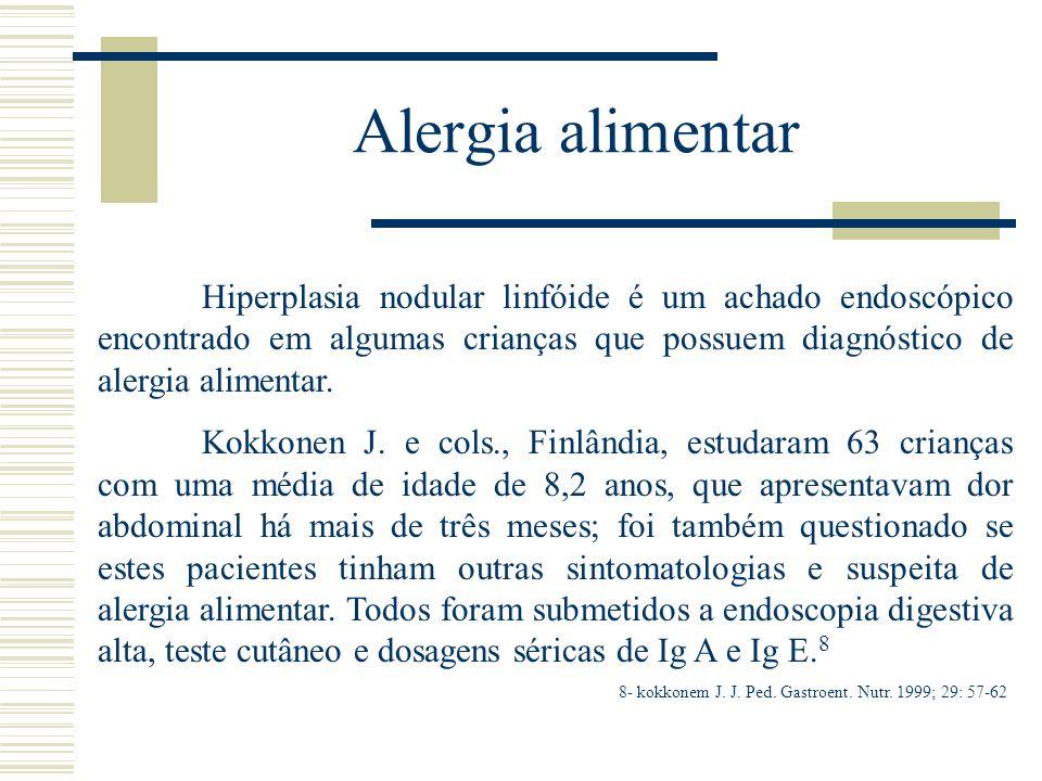 Alergia alimentar Hiperplasia nodular linfóide é um achado endoscópico encontrado em algumas crianças que possuem diagnóstico de alergia alimentar.