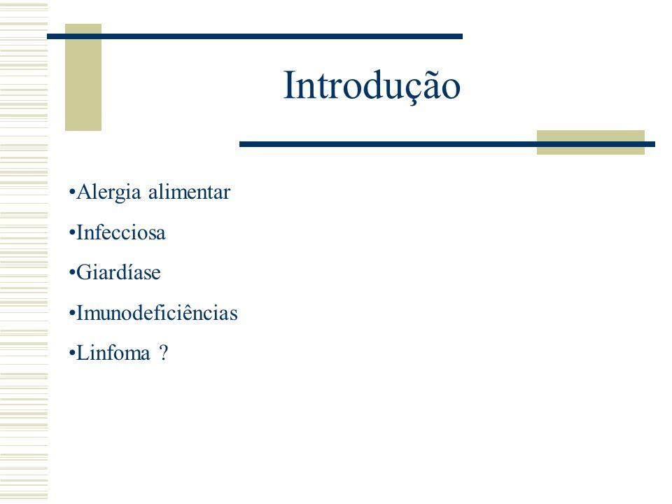 Introdução Alergia alimentar Infecciosa Giardíase Imunodeficiências