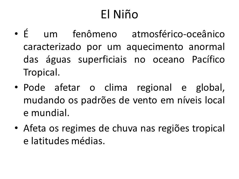 El Niño É um fenômeno atmosférico-oceânico caracterizado por um aquecimento anormal das águas superficiais no oceano Pacífico Tropical.