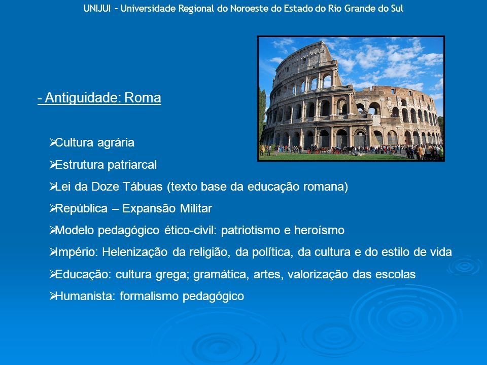 - Antiguidade: Roma Cultura agrária Estrutura patriarcal