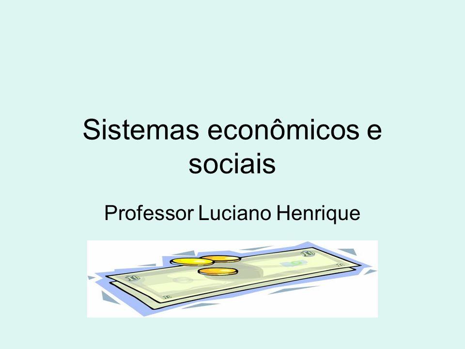 Sistemas econômicos e sociais
