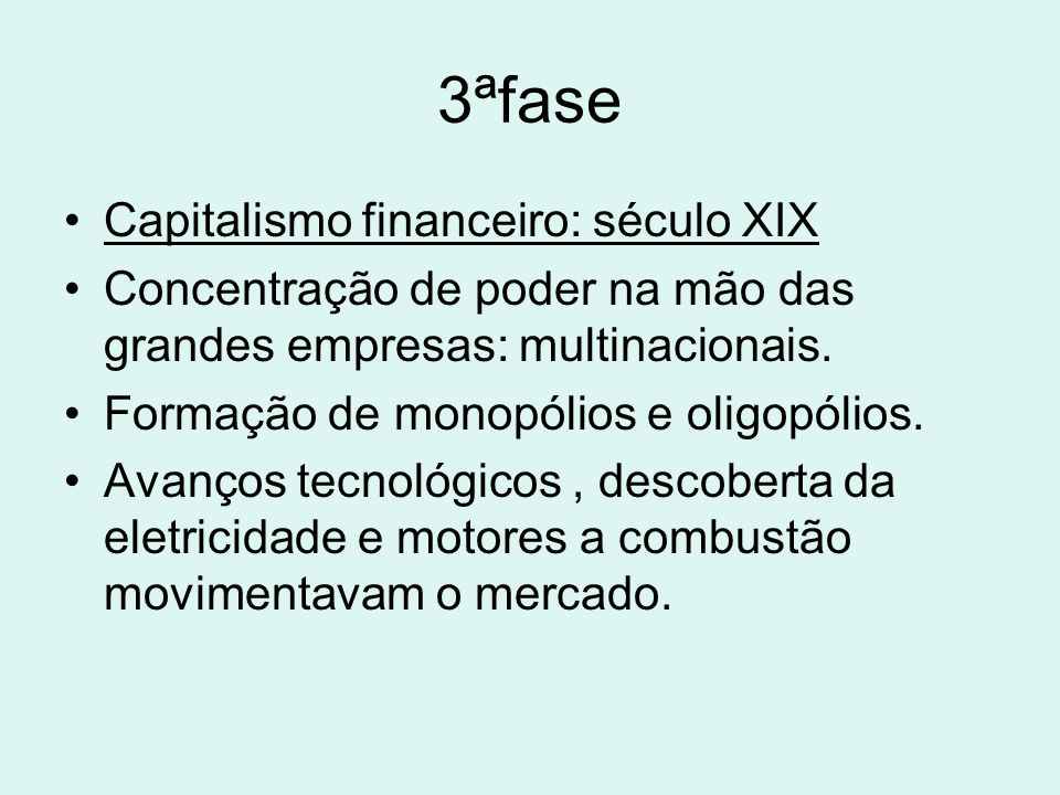 3ªfase Capitalismo financeiro: século XIX