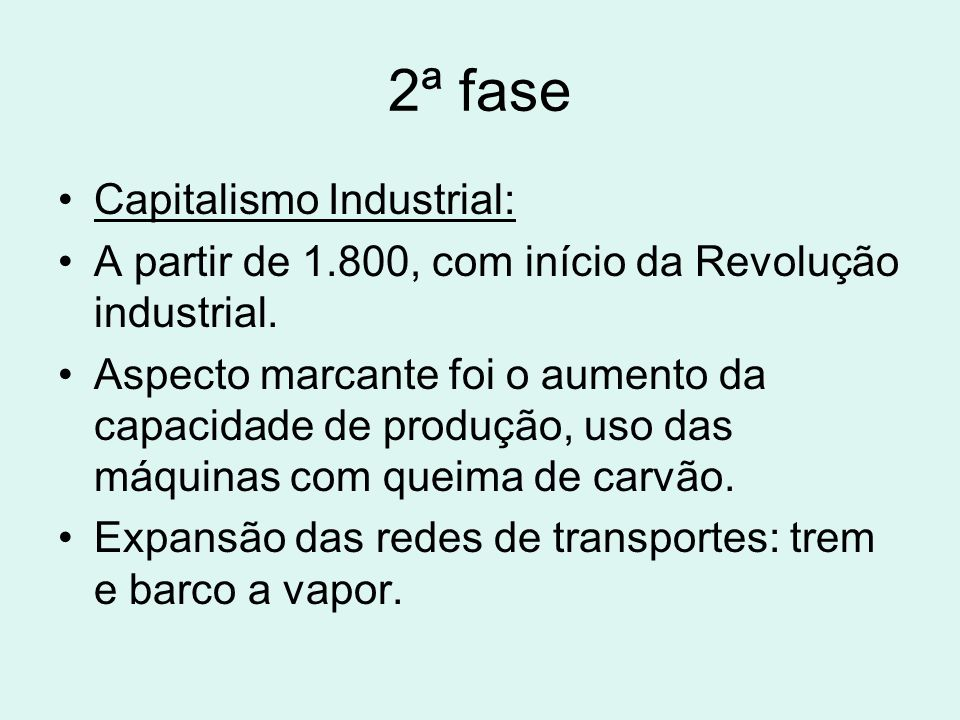 2ª fase Capitalismo Industrial: