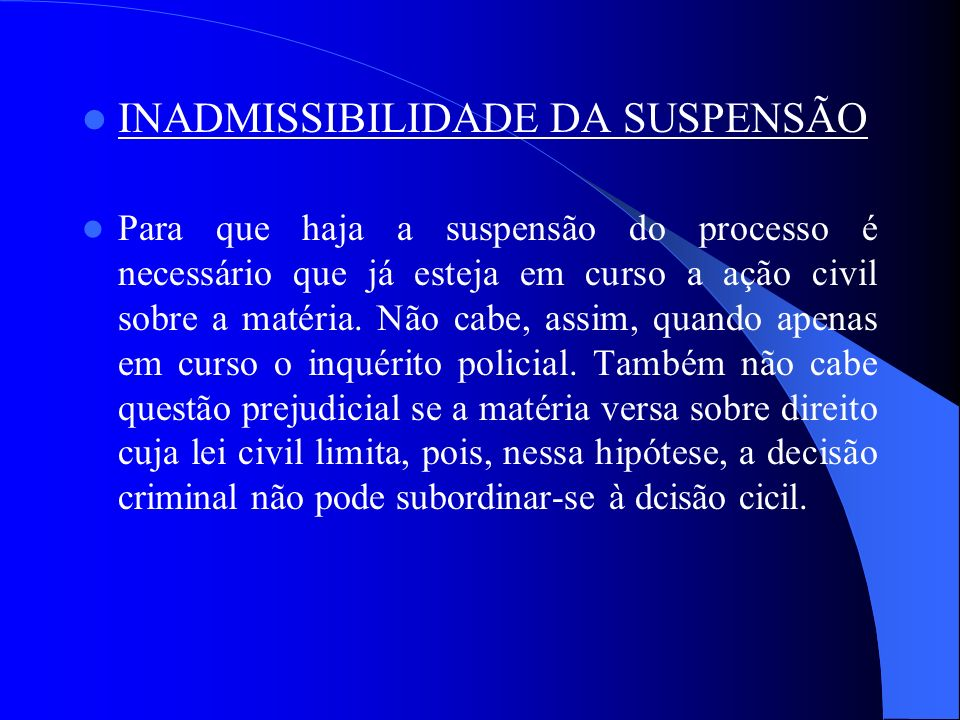 INADMISSIBILIDADE DA SUSPENSÃO