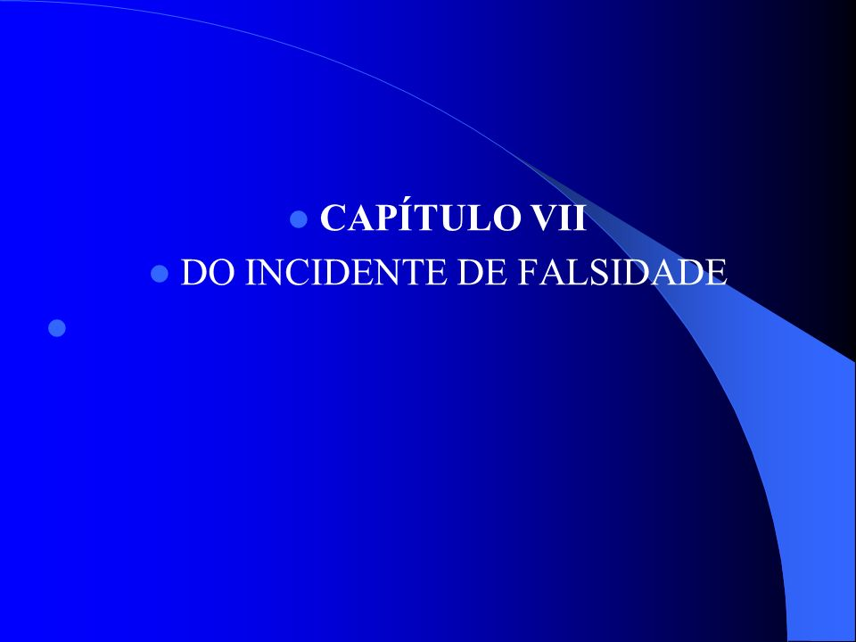 DO INCIDENTE DE FALSIDADE