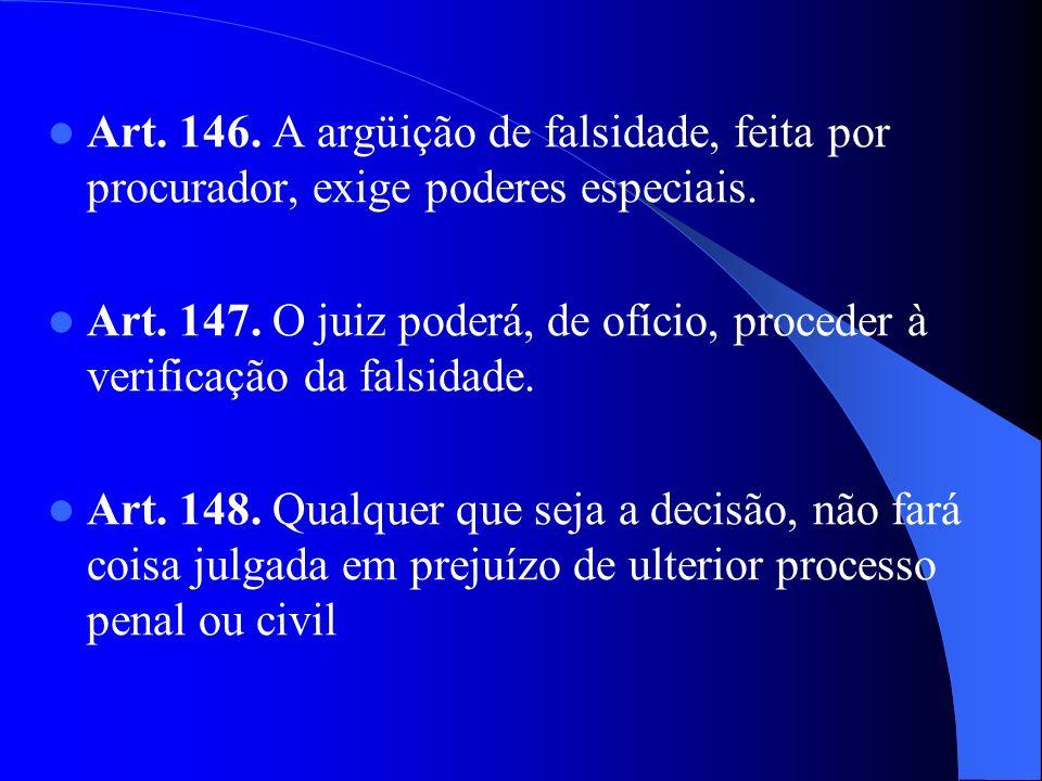 Art. 146. A argüição de falsidade, feita por procurador, exige poderes especiais.