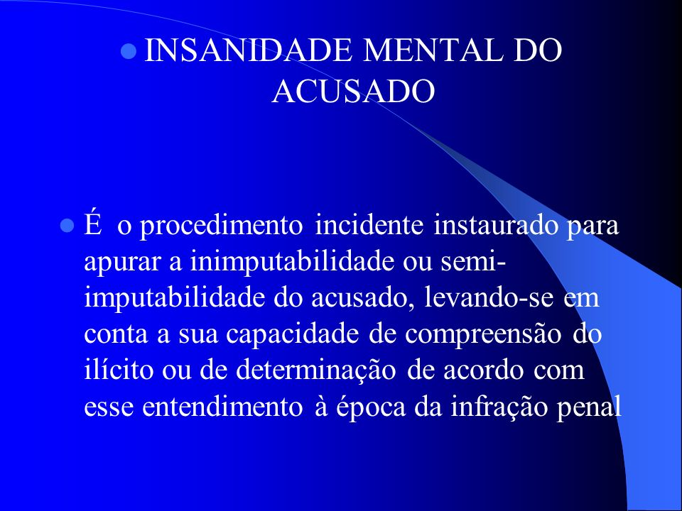 INSANIDADE MENTAL DO ACUSADO