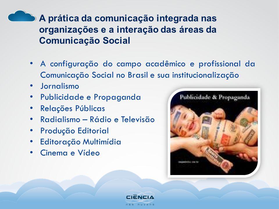 A prática da comunicação integrada nas organizações e a interação das áreas da Comunicação Social