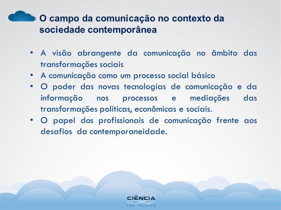 O campo da comunicação no contexto da sociedade contemporânea