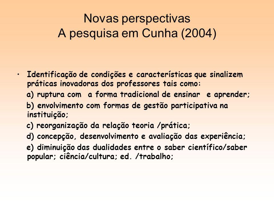 Novas perspectivas A pesquisa em Cunha (2004)