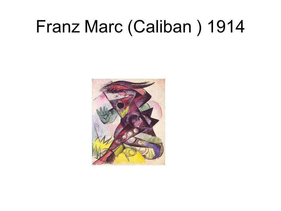Franz Marc (Caliban ) 1914