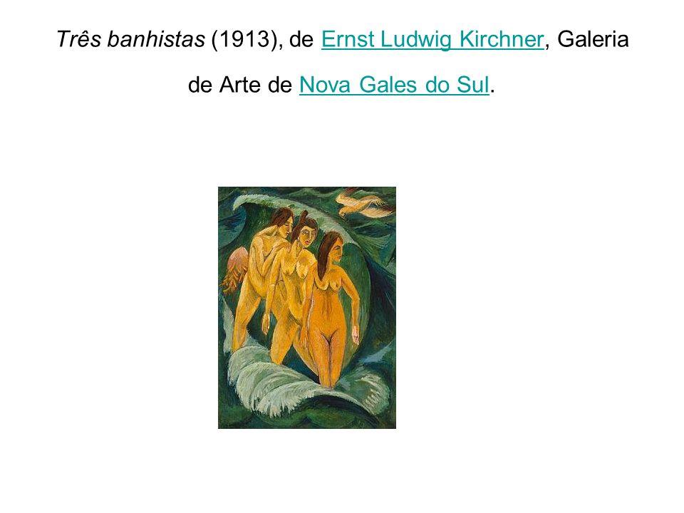 Três banhistas (1913), de Ernst Ludwig Kirchner, Galeria de Arte de Nova Gales do Sul.