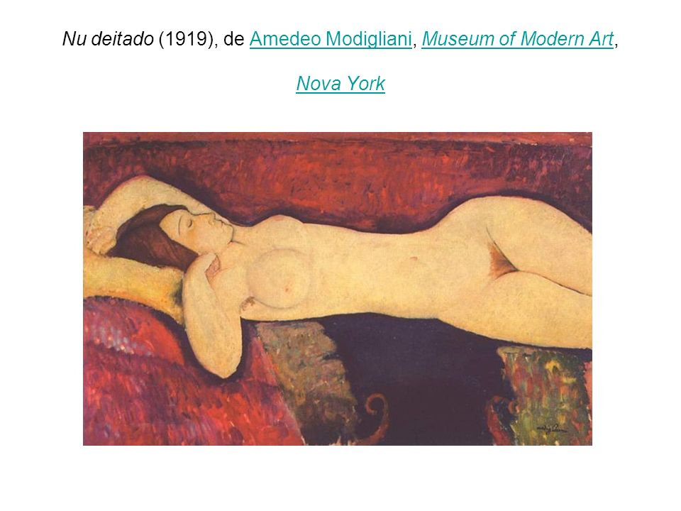 Nu deitado (1919), de Amedeo Modigliani, Museum of Modern Art, Nova York