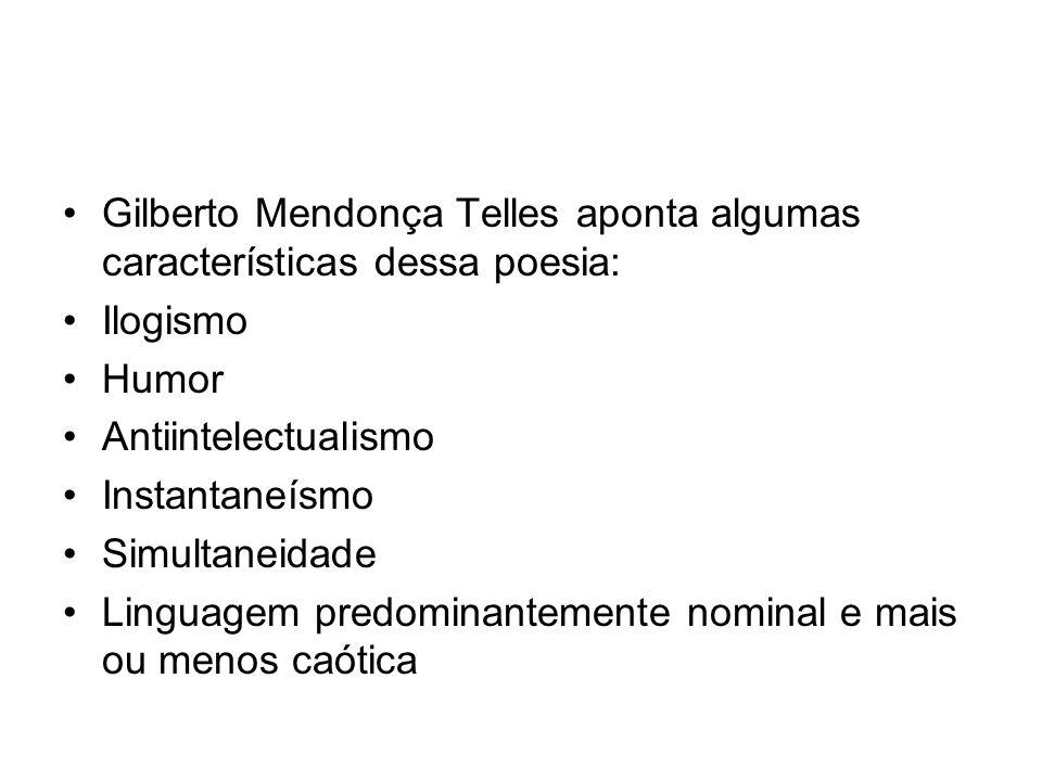 Gilberto Mendonça Telles aponta algumas características dessa poesia:
