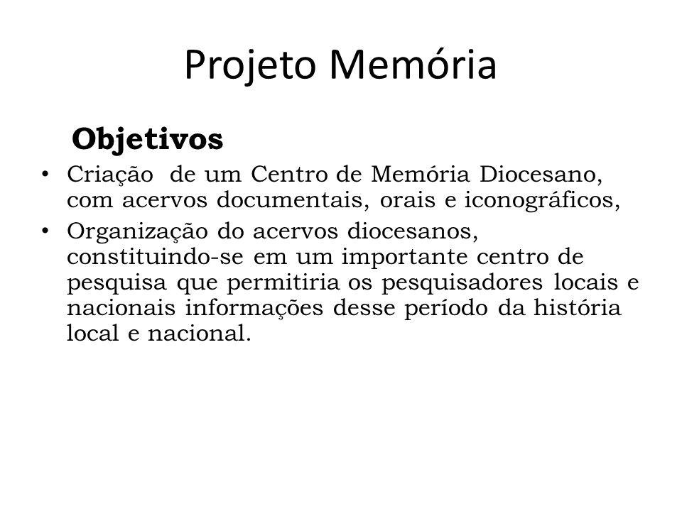 Projeto Memória Objetivos