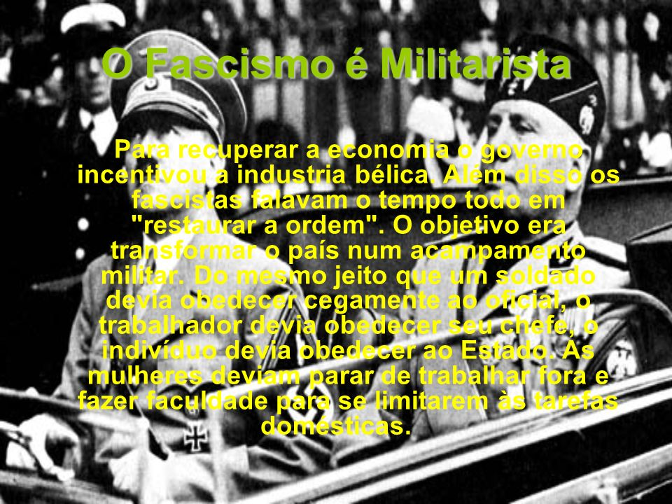 O Fascismo é Militarista