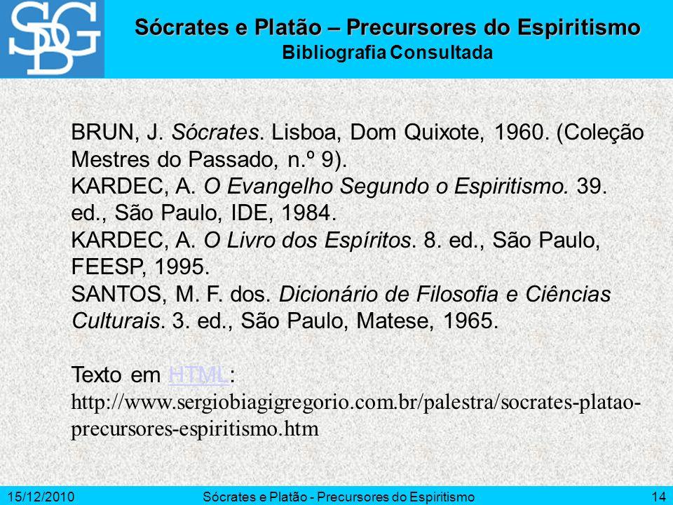 Sócrates e Platão – Precursores do Espiritismo Bibliografia Consultada