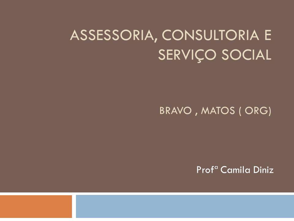 Assessoria, Consultoria e Serviço Social Bravo , Matos ( org)