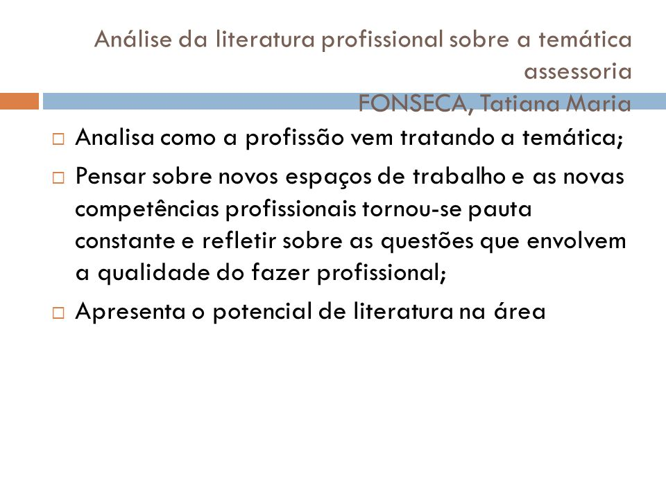 Análise da literatura profissional sobre a temática assessoria FONSECA, Tatiana Maria