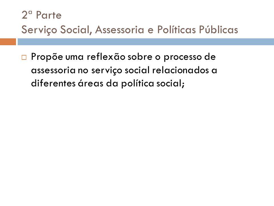 2ª Parte Serviço Social, Assessoria e Políticas Públicas