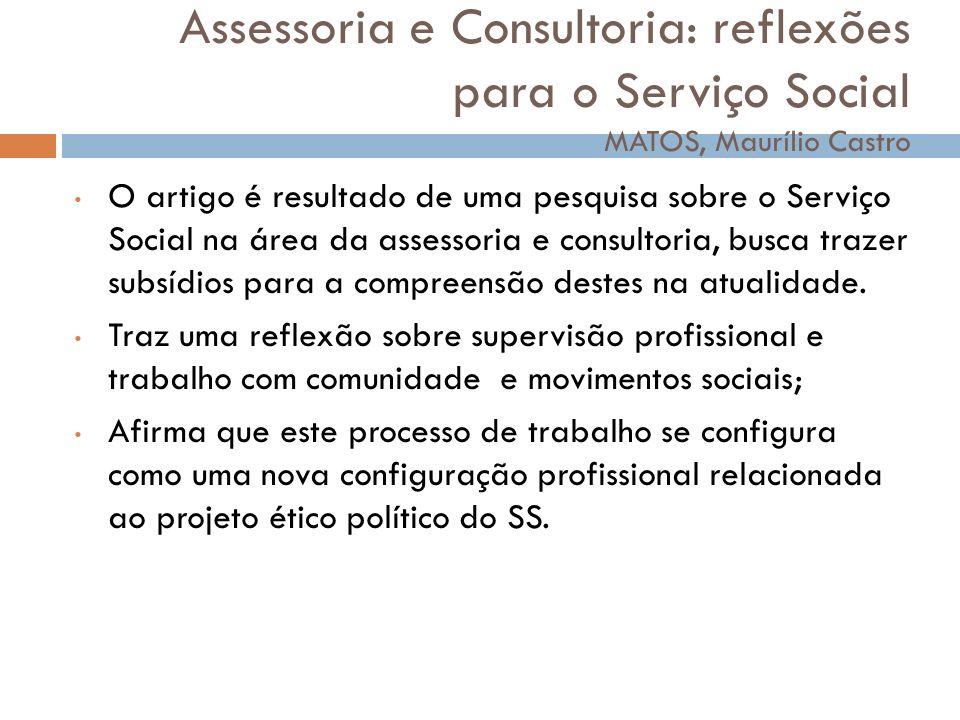 Assessoria e Consultoria: reflexões para o Serviço Social MATOS, Maurílio Castro