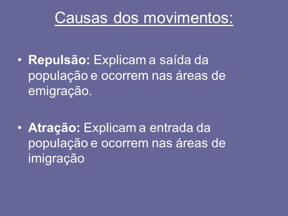 Causas dos movimentos: