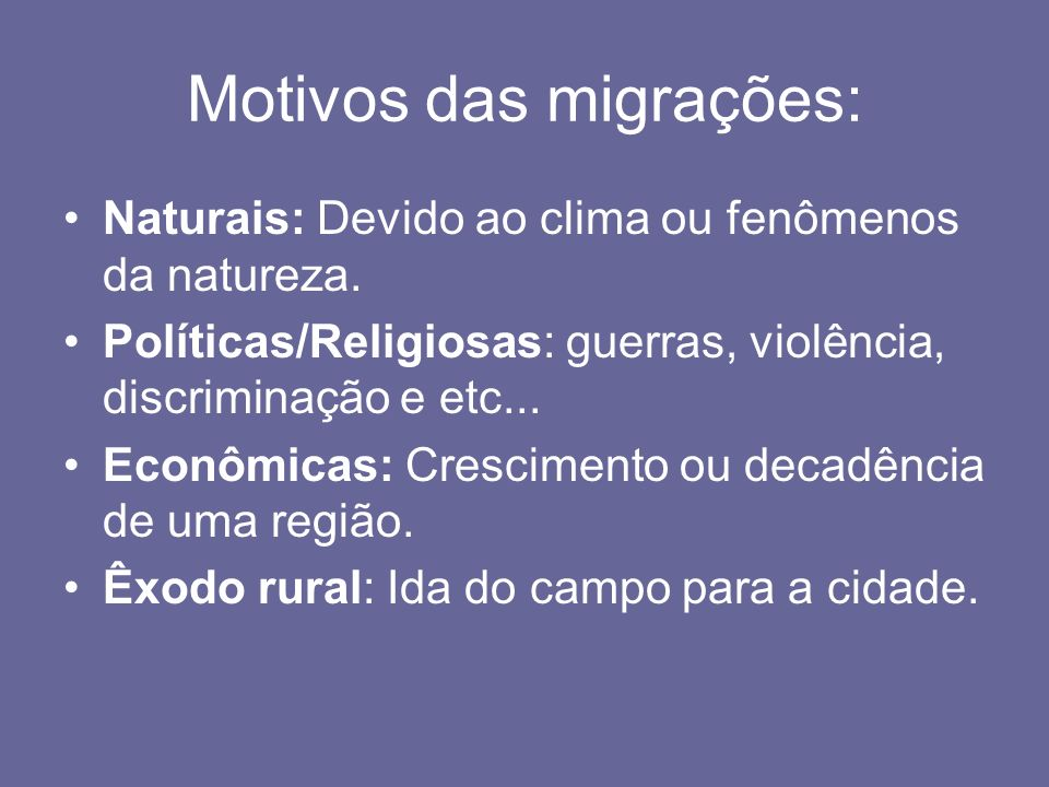 Motivos das migrações: