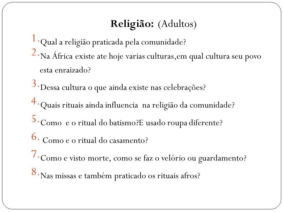 Religião: (Adultos) Qual a religião praticada pela comunidade