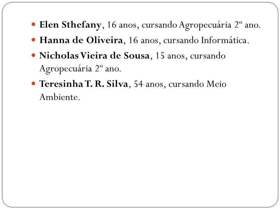 Elen Sthefany, 16 anos, cursando Agropecuária 2º ano.