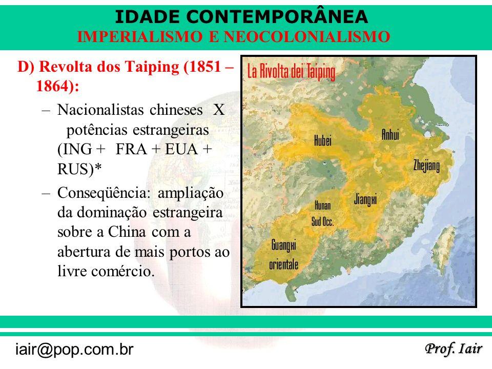 D) Revolta dos Taiping (1851 – 1864):
