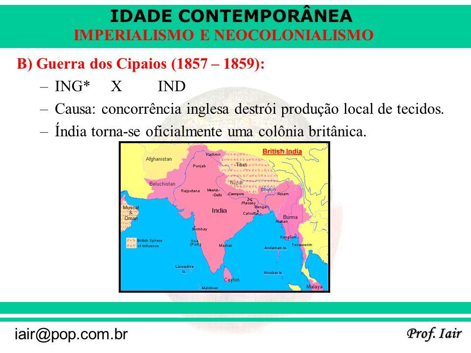 B) Guerra dos Cipaios (1857 – 1859):