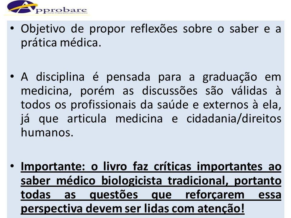 Objetivo de propor reflexões sobre o saber e a prática médica.
