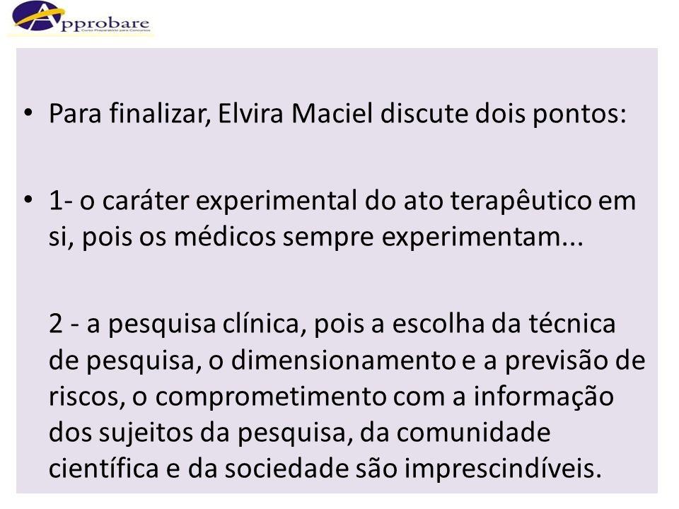 Para finalizar, Elvira Maciel discute dois pontos: