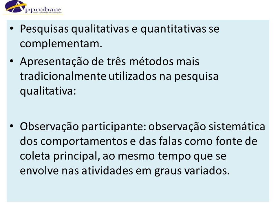 Pesquisas qualitativas e quantitativas se complementam.