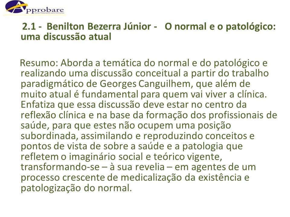 2.1 - Benilton Bezerra Júnior - O normal e o patológico: uma discussão atual