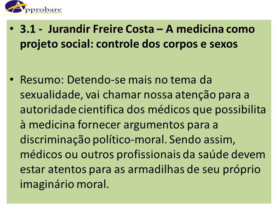 3.1 - Jurandir Freire Costa – A medicina como projeto social: controle dos corpos e sexos