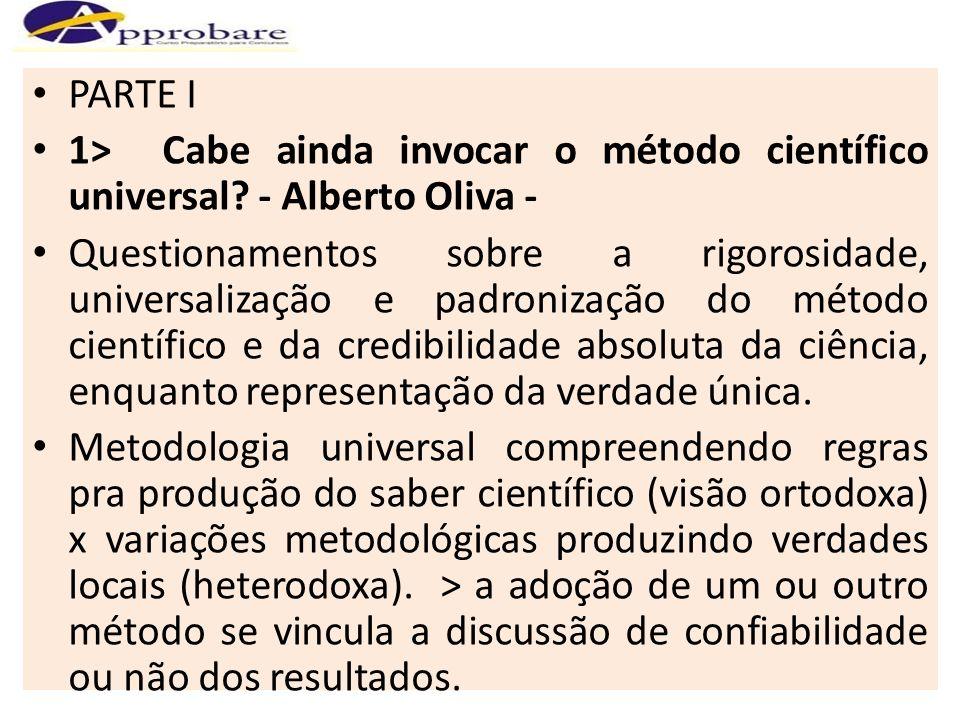 PARTE I 1> Cabe ainda invocar o método científico universal - Alberto Oliva -