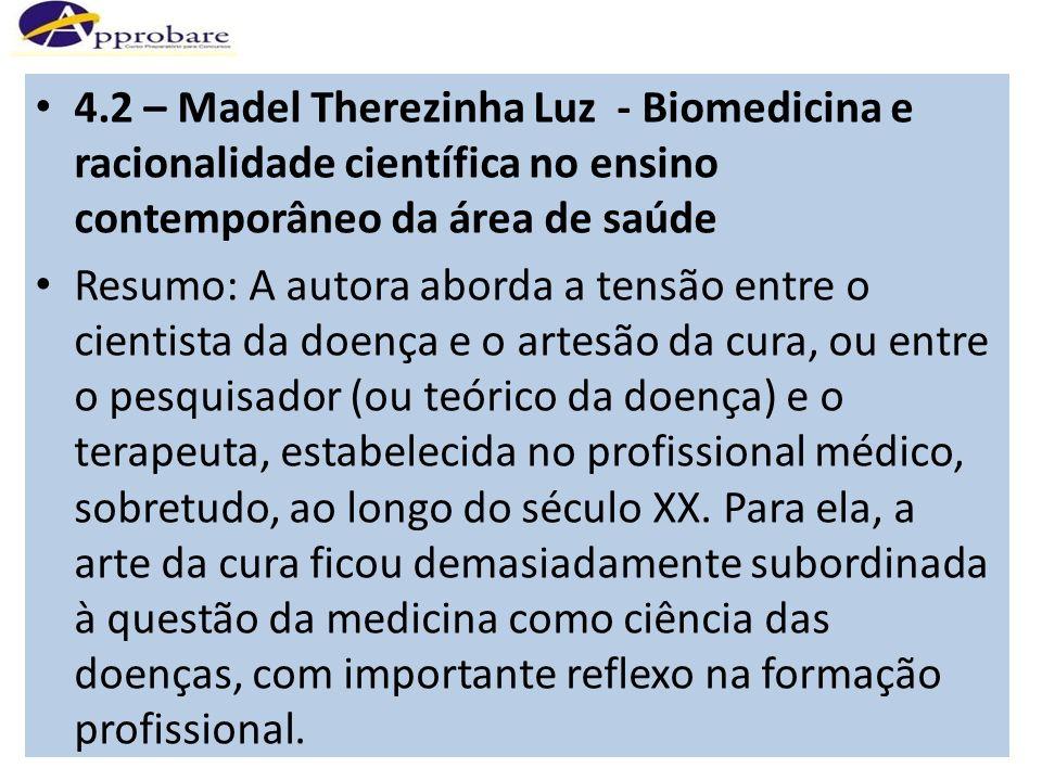 4.2 – Madel Therezinha Luz - Biomedicina e racionalidade científica no ensino contemporâneo da área de saúde