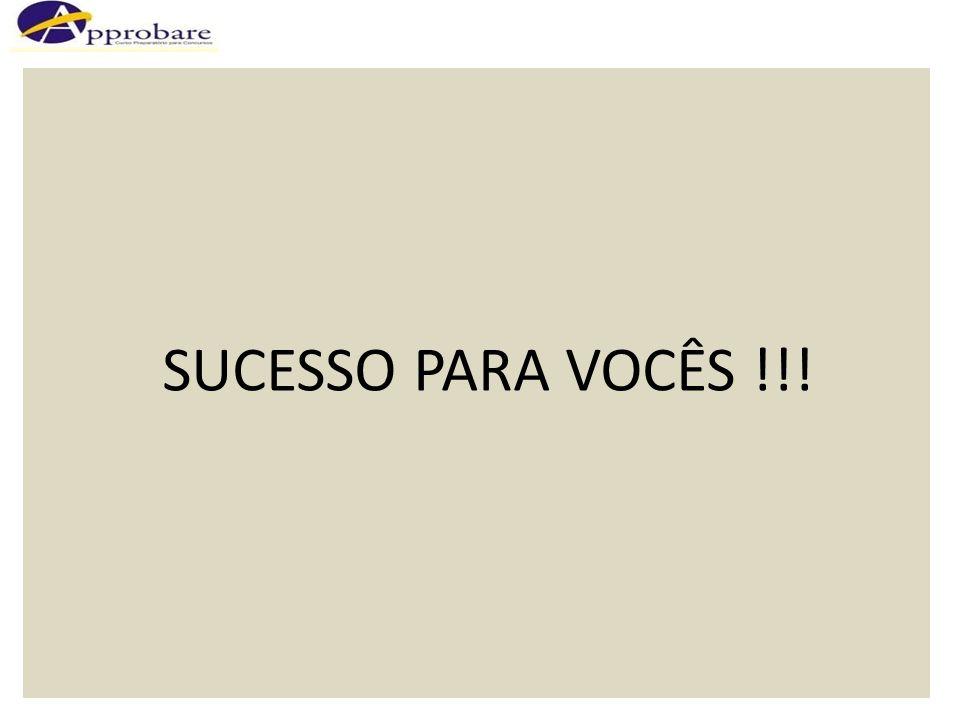 SUCESSO PARA VOCÊS !!!