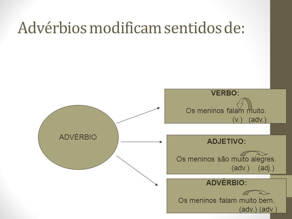 Advérbios modificam sentidos de: