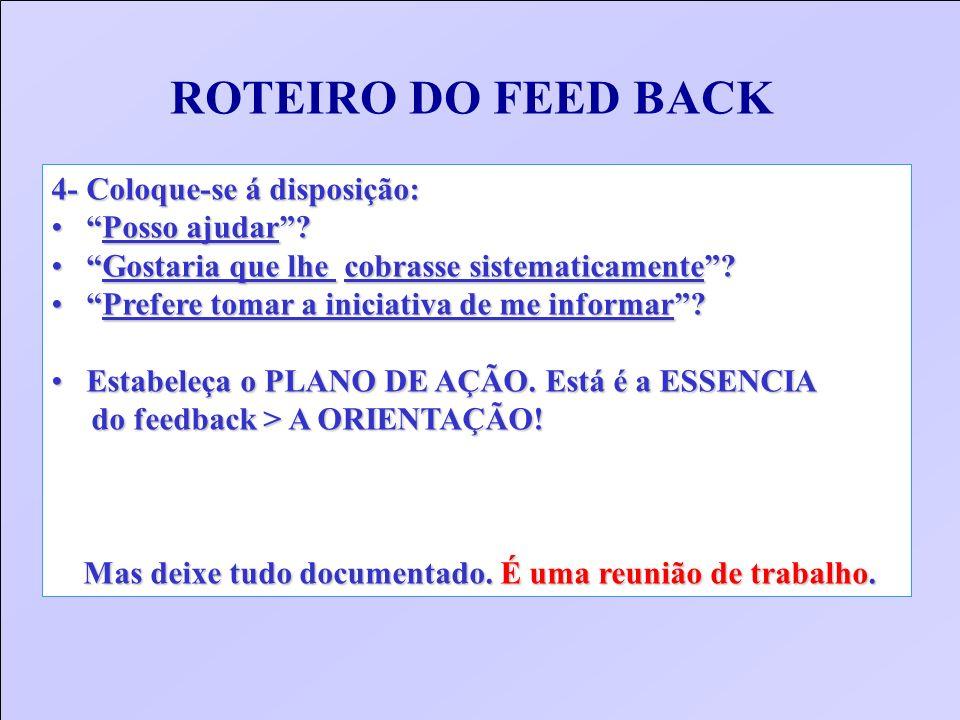 ROTEIRO DO FEED BACK 4- Coloque-se á disposição: Posso ajudar