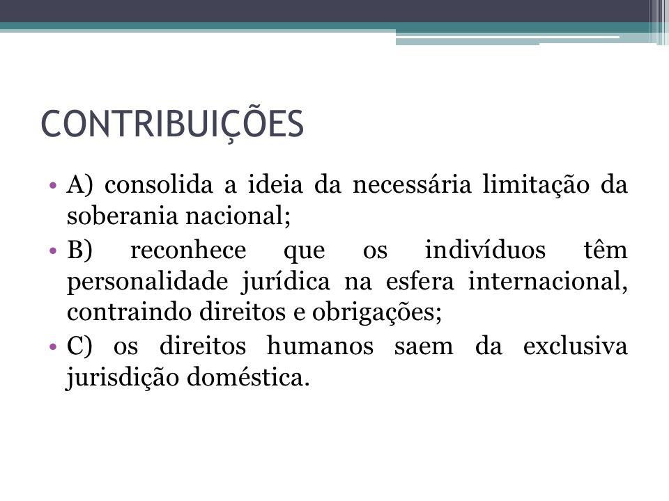 CONTRIBUIÇÕES A) consolida a ideia da necessária limitação da soberania nacional;