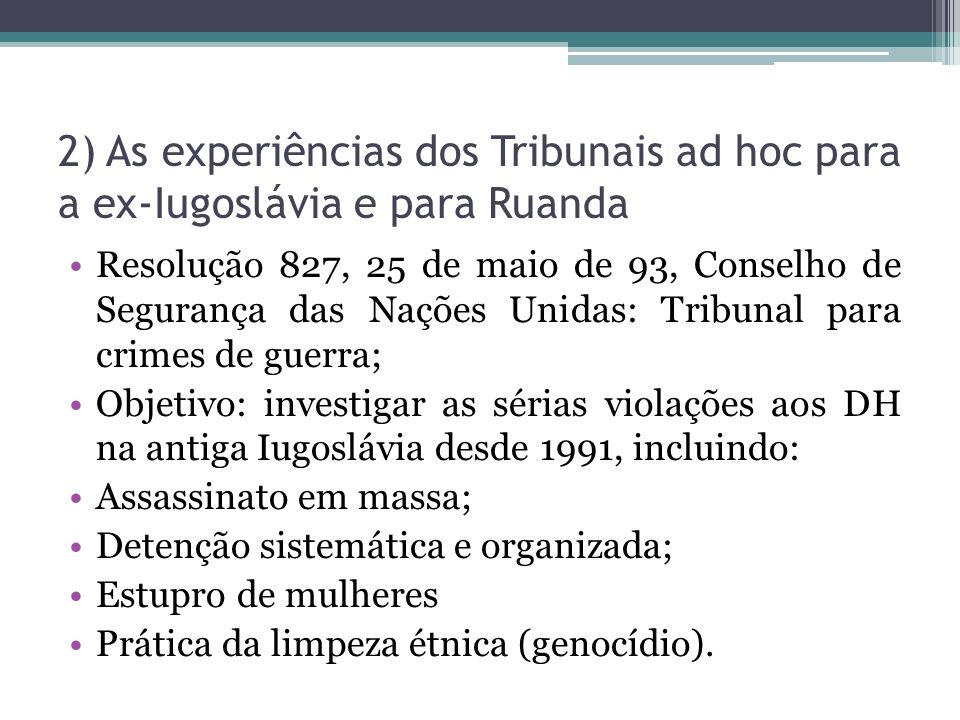 2) As experiências dos Tribunais ad hoc para a ex-Iugoslávia e para Ruanda