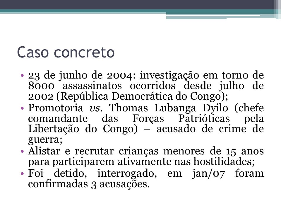 Caso concreto 23 de junho de 2004: investigação em torno de 8000 assassinatos ocorridos desde julho de 2002 (República Democrática do Congo);