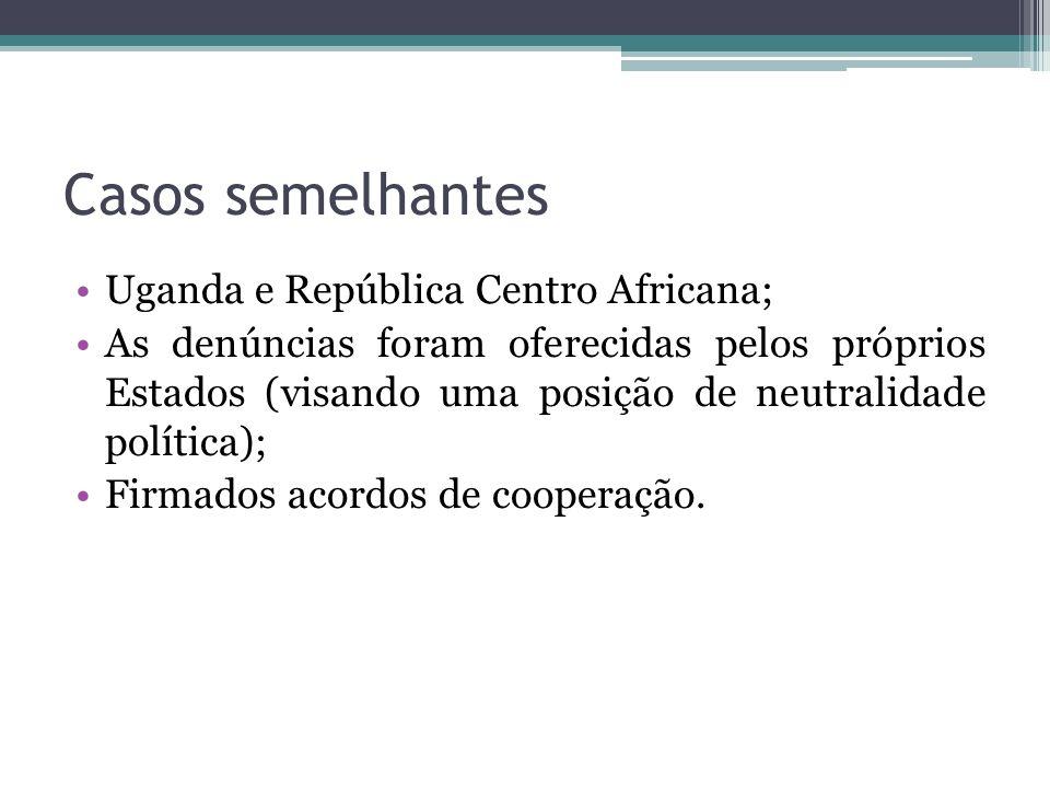 Casos semelhantes Uganda e República Centro Africana;