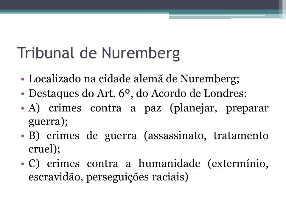 Tribunal de Nuremberg Localizado na cidade alemã de Nuremberg;