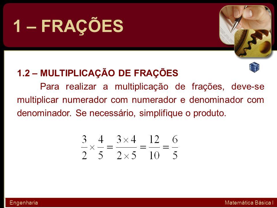 1 – FRAÇÕES 1.2 – MULTIPLICAÇÃO DE FRAÇÕES