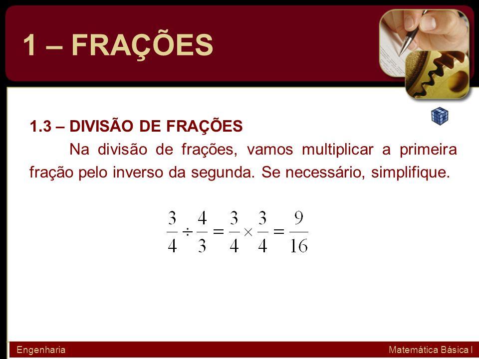 1 – FRAÇÕES 1.3 – DIVISÃO DE FRAÇÕES